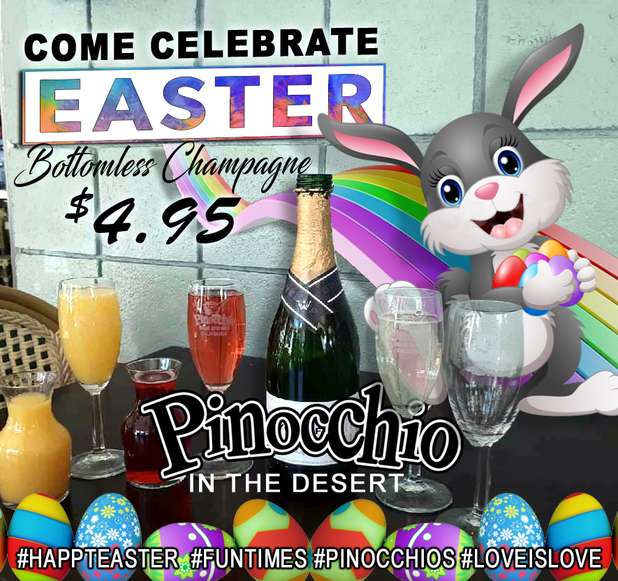 "Come Celebrate a ""HAPPY EASTER"" with - BOTTOMLESS CHAMPAGNE at Pinocchio's"