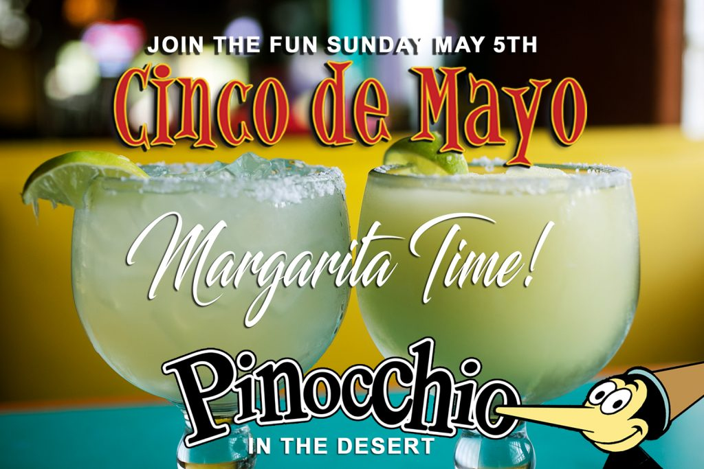 Cinco De Mayo - Margarita Time at Pinocchio's in the Desert