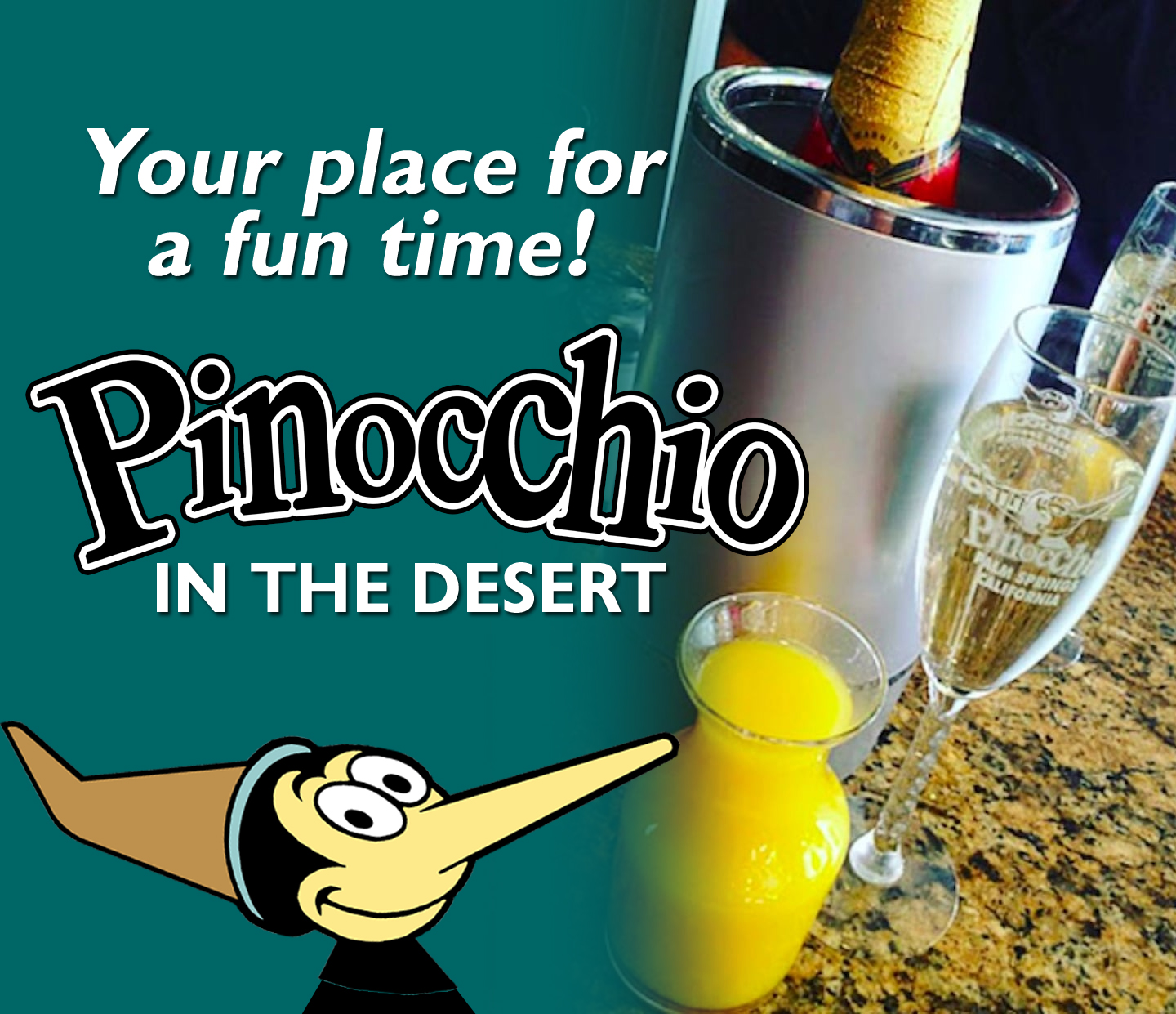 Your Place for a FUN Time! Pinocchios in the Desert
